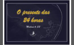 O presente das vinte e quatrohoras